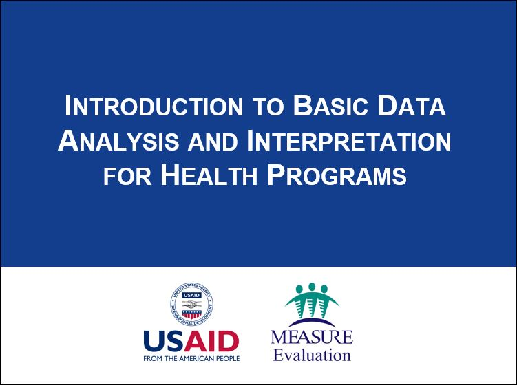 Introduction to Basic Data Analysis and Interpretation for Health Programs: A Training Toolkit