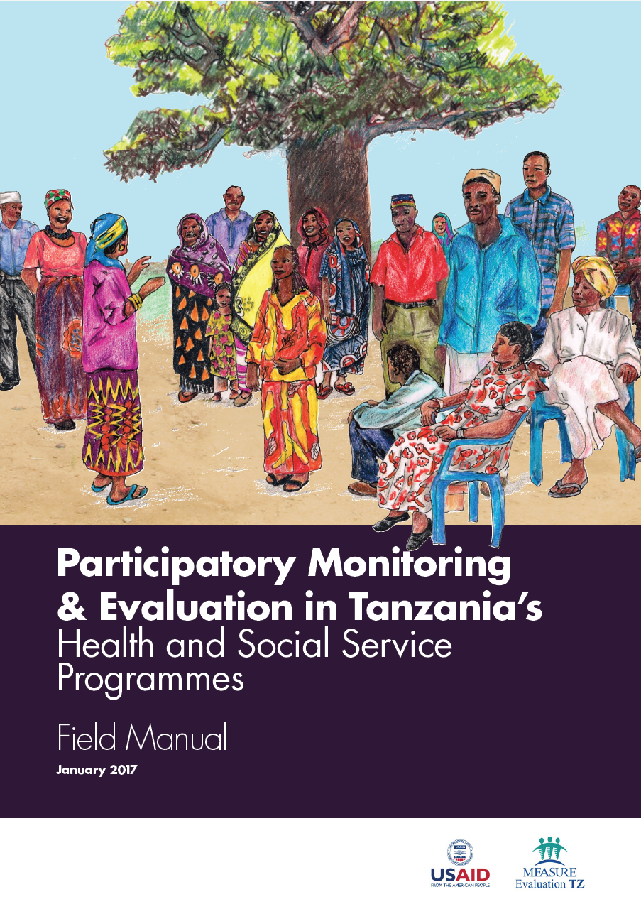 Participatory Monitoring & Evaluation in Tanzanias Health and Social Service Programmes: Field Manual
