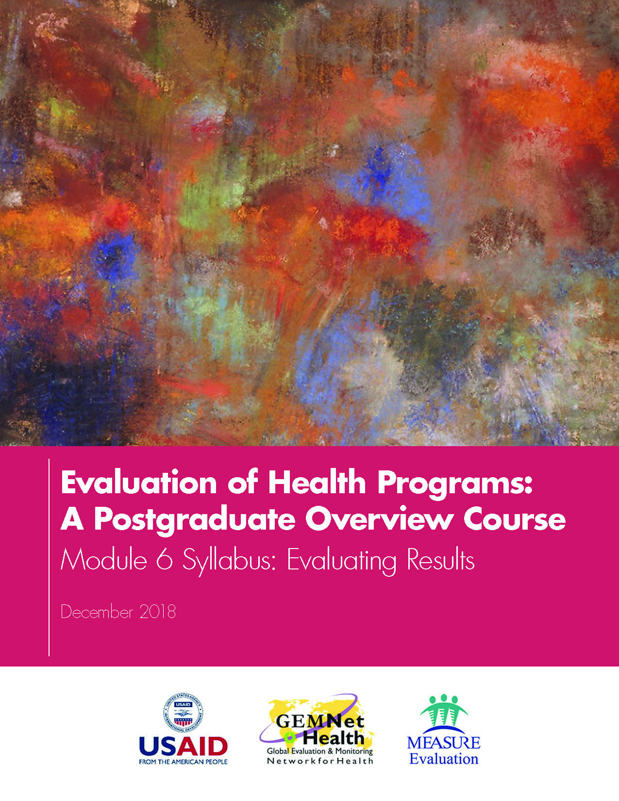 Evaluation of Health Programs: A Postgraduate Overview Course  Module 6 Syllabus: Evaluating Results