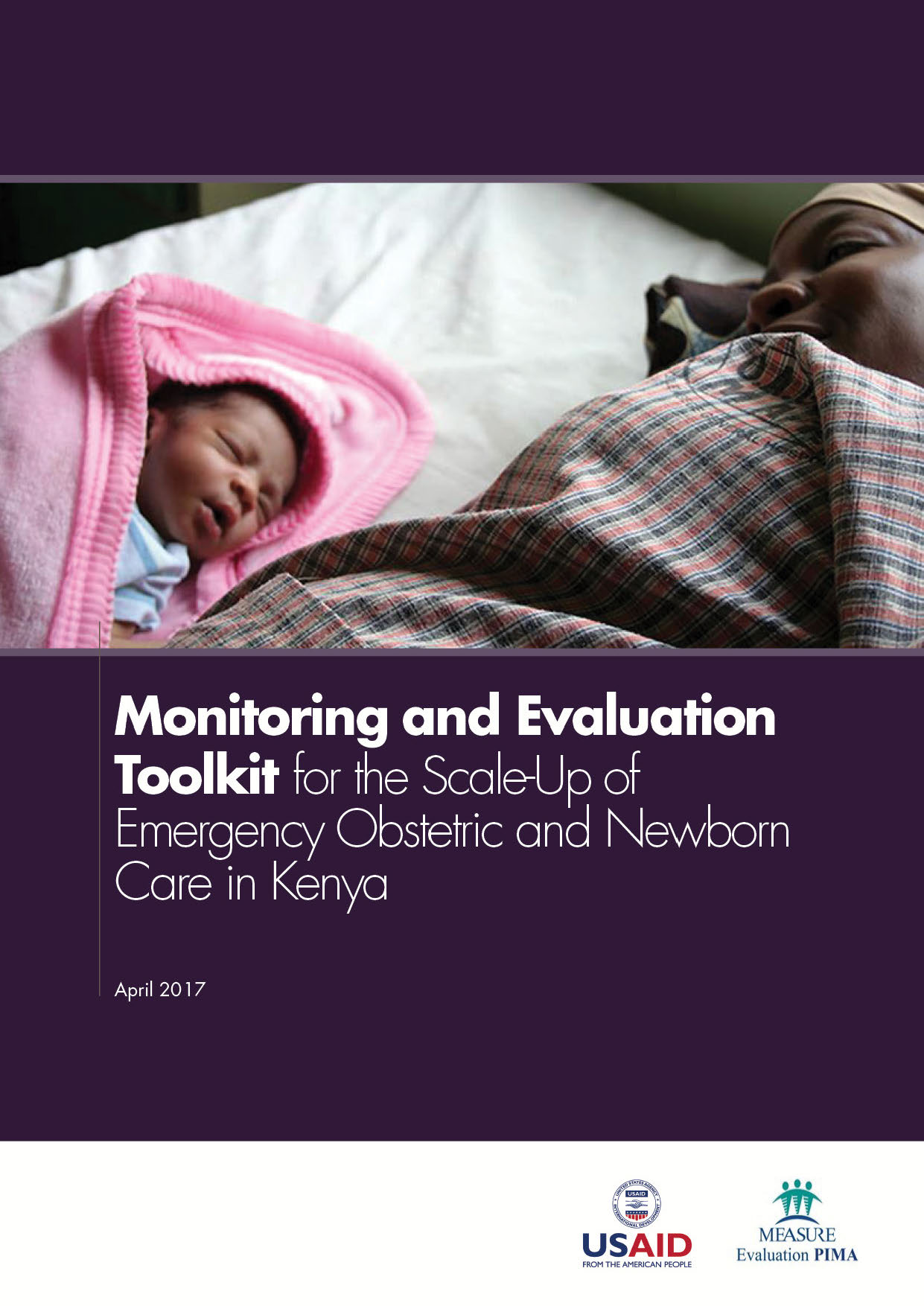 Monitoring and Evaluation Toolkit for the Scale-Up of Emergency Obstetric and Newborn Care (EmONC) in Kenya