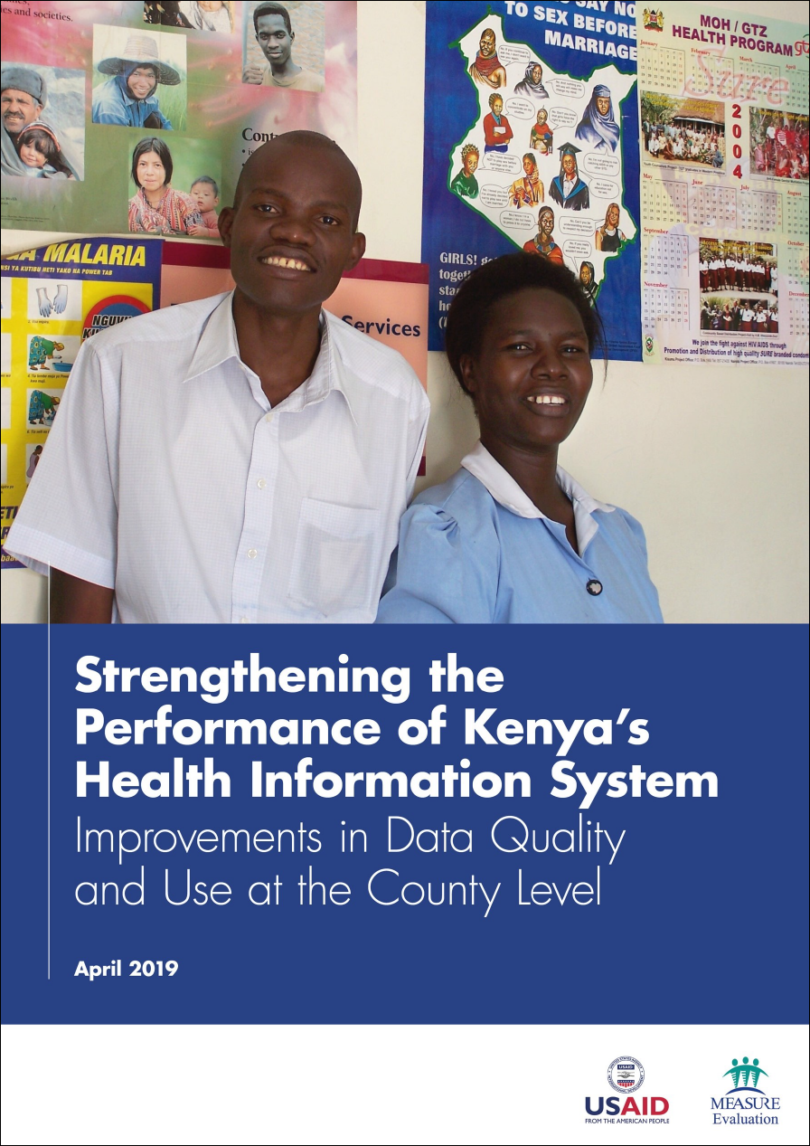 Strengthening the Performance of Kenyas Health Information System: Improvements in Data Quality and Use at the County Level