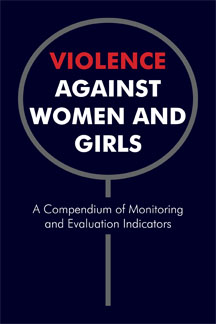 Violence Against Women and Girls: A Compendium of Monitoring and Evaluation Indicators