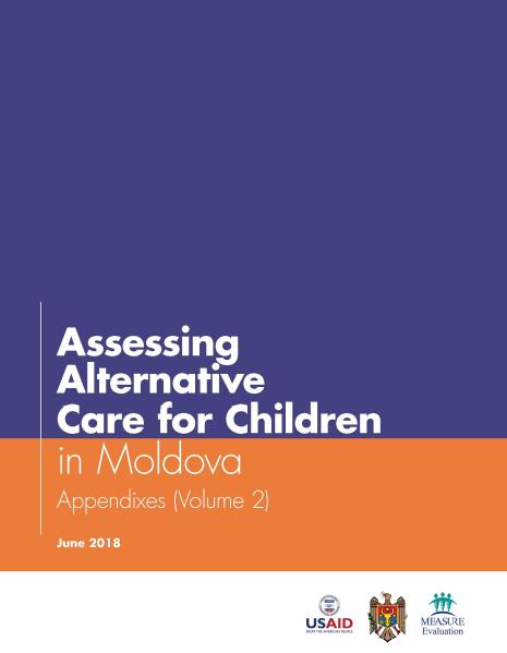 Assessing Alternative Care for Children in Moldova: Appendixes (Volume 2)