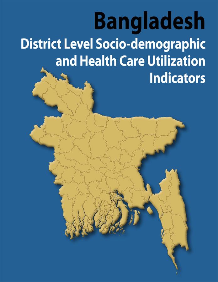 Bangladesh District Level Socio-demographic and Health Care Utilization Indicators